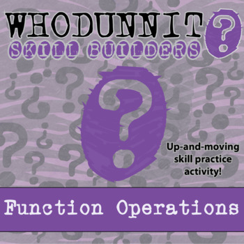 CSI: Whodunnit? -- Function Operations - Skill Building Cl