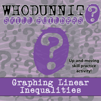 CSI: Whodunnit? -- Graphing Linear Inequalities - Skill Bu