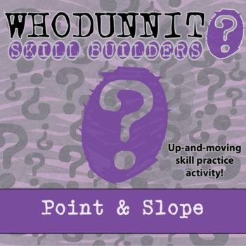 CSI: Whodunnit? -- Point and Slope - Skill Building Class