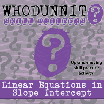 CSI: Whodunnit? -- Linear Equations in Slope Intercept - S