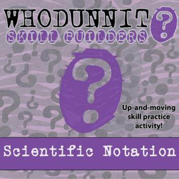 CSI: Whodunnit? -- Scientific Notation - Skill Building Cl