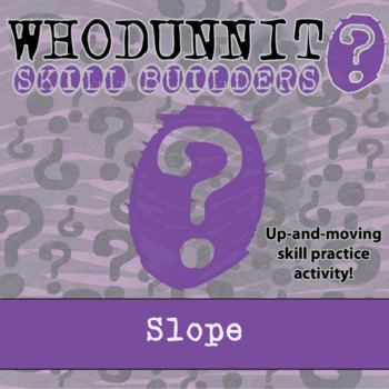 CSI: Whodunnit? -- Slope - Skill Building Class Activity