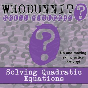 CSI: Whodunnit? -- Solving Quadratic Equations - Skill Bui