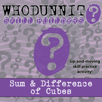 CSI: Whodunnit? -- Sum & Difference of Cubes - Skill Build