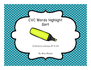 CVC Short Vowel Highlight Sorts