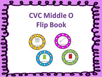CVC Middle O Flip Book