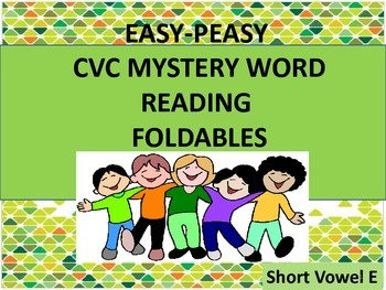CVC Mystery Word Reading Foldables Short E