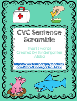 CVC Sentence Scramble w/ Self Check: Short I