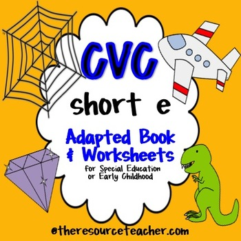 CVC Short E Pack (adapted book and worksheets)