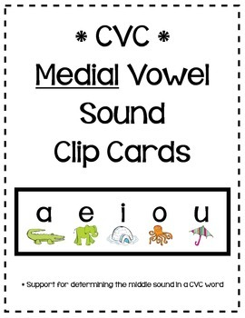 CVC Short Vowel - Medial Sounds Clip Cards