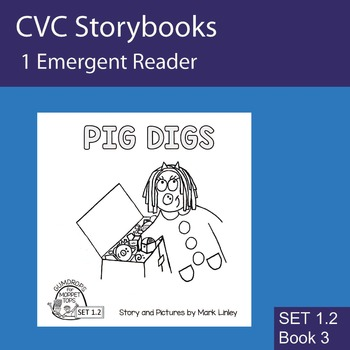 1 Emergent Reader ~ SET 1.2 Book 3 ~ PIG DIGS