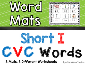 CVC Words:  Short I Word Mats