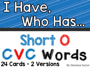 CVC Words:  Short O I Have, Who Has Activities