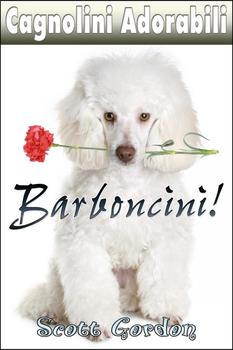 Cagnolini Adorabili: I Barboncini (Italian Edition)