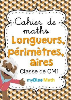 Cahier de maths - Longueurs, périmètres, aires - Classe de CM1