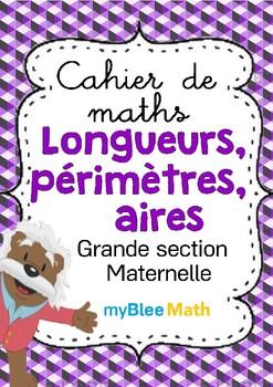 Cahier de maths - Longueurs, périmètres, aires - Maternelle
