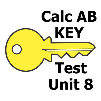 Calc AB Test - Unit 8 - Answer Key for both versions