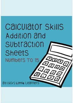 Calculator Skills Addition and Subtraction Numbers to 15