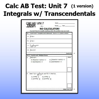 Calculus AB Test - Unit 7 - Integrals w/ Log., Exp., & Inv
