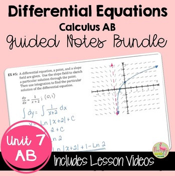 Calculus: Differential Equations Guided Student Notes Bundle