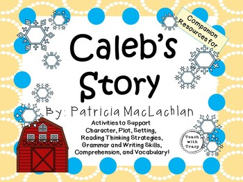 Caleb's Story by Patricia MacLachlan:  A Complete Literatu