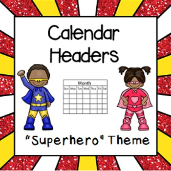 "Calendar Headers (""Super Hero"" Theme)"
