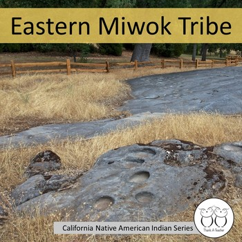 California Native American Indian Series: Eastern Miwok Tribe