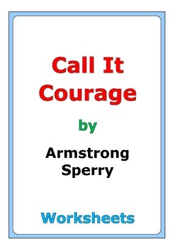 "Armstrong Sperry ""Call It Courage"" worksheets"
