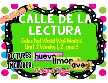 Calle de la lectura: Selected Word Wall Words Unit 2 Weeks