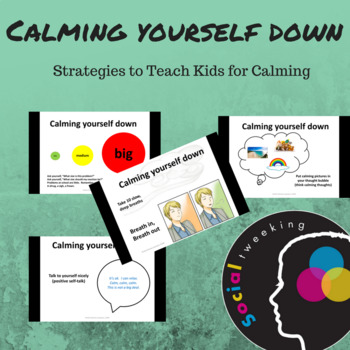 Calming Yourself Down; Emotional Regulation; Social Skill