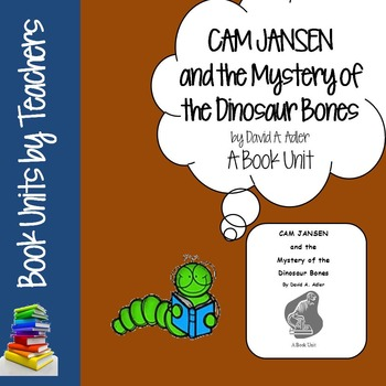 Cam Jansen and the Mystery of the Dinosaur Bones Book Unit