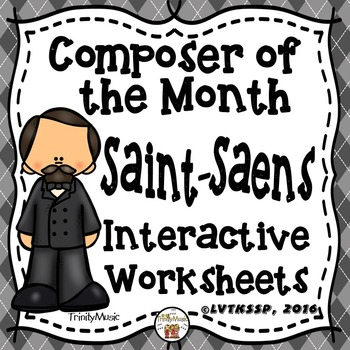 Camille Saint-Saens Interactive Worksheets (Composer of th