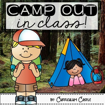 Camping: Camp Out in Class Thematic Unit!