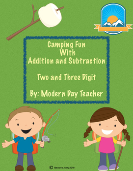 Camping Fun With Two and Three Digit Addition and Subtraction!