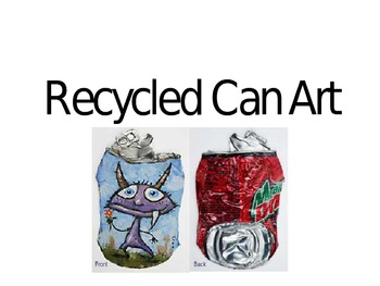 Can Art: Reuse, Recycle, Re-Create