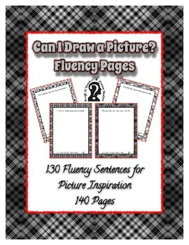 Can I Draw a Picture? Fluency Pages ~ 130 Fluency Sentence