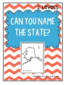 50 States Task Cards - Can You Name the State?  TWO Levels!
