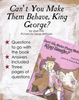 Can't You Make Them Behave King George - Questions to Go W