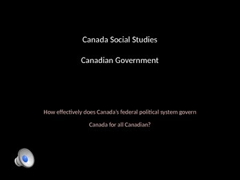 Canada's Federal Government Powerpoint- videoclips, audio,