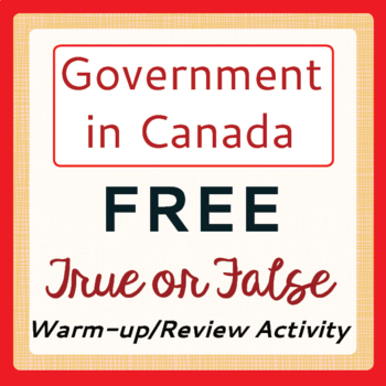 Canadian Government - True or False Activity - FREE