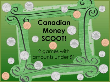 Canadian Money Scoot!  2 games with amounts under $1