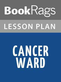 Cancer Ward Lesson Plans