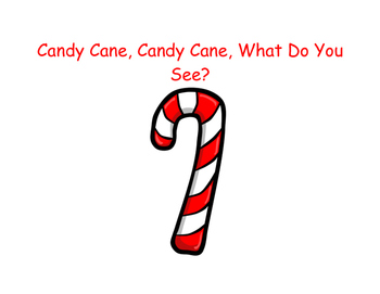 Candy Cane, Candy Cane, What Do You See?