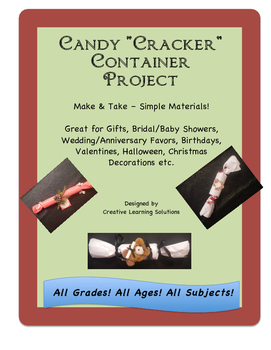 """Candy """"Cracker"""" Container Project-All Ages, All Grades!"""