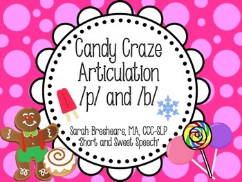 Candy Craze Articulation: /p/ and /b/