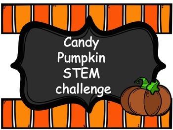 Candy Pumpkin STEM Challenge