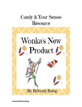 Wonka's New Product - Candy and Your Senses