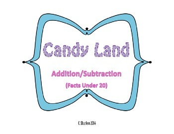 Candy Land - Addition/Subtraction Facts Under 20