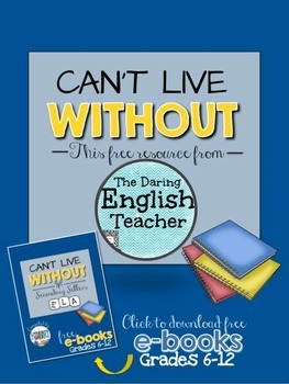 Can't Live Without The Daring English Teacher's Free Resource