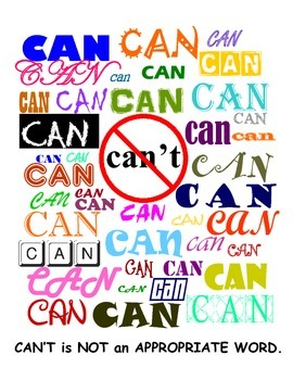 Can't is not an appropriate word.poster